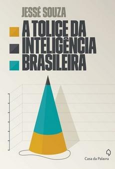 livro a tolice da inteligencia brasileira.jpg